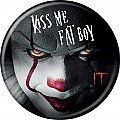 IT 2017 Kiss Me Fat Boy Button