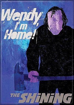 The Shining Wendy I'm Home Magnet